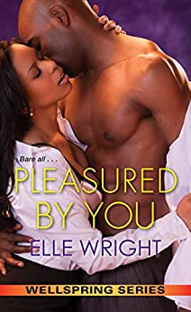 Pleasured by You (Wellspring Series Book 3) by [Elle Wright]