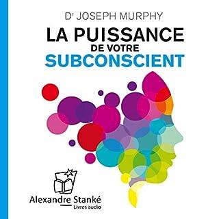 La puissance de votre subconscient                    De :                                                                                                                                 Joseph Murphy                               Lu par :                                                                                                                                 Cédric Noël,                                                                                        Sophie Stanké                      Durée : 2 h et 1 min     66 notations     Global 4,2
