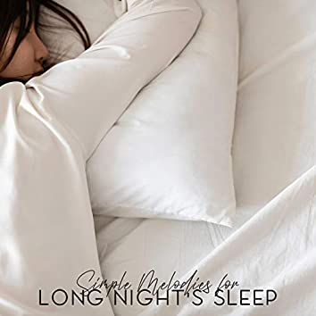 Simple Melodies for Long Night's Sleep