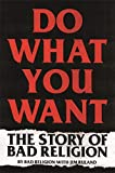 Do What You Want: The Story of B...