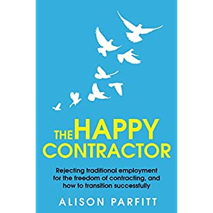 The Happy Contractor, 2nd Edition Rejecting traditional employment for the freedom of contracting, and how to transition successfully.:Carsblog