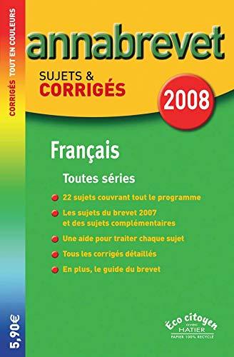 Annabrevet Corrigés Français séries générale, technologique et professionnelle 2008