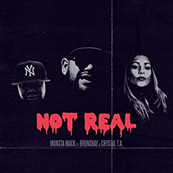 Not Real (feat. Bronshay & Crystal T.A.)