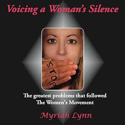 Voicing a Woman's Silence - Truest Story Ever Told audiobook cover art
