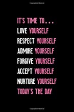 It's Time To… Love Yourself Respect Yourself Admire Yourself Forgive Yourself Accept Yourself Nurture Yourself Today's The Day: Confident Notebook ... Lined Diary Notepad 120 Pages Paperback Black