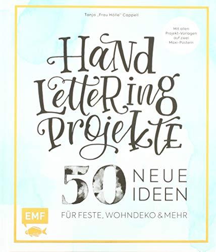 Handlettering Projekte – 50 neue Ideen für Feste, Wohndeko und mehr – Sonderausgabe: Mit Vorlagen in Originalgröße