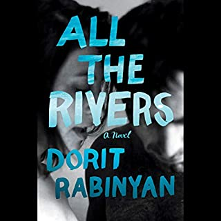 All the Rivers     A Novel              By:                                                                                                                                 Dorit Rabinyan,                                                                                        Jessica Cohen - translator                               Narrated by:                                                                                                                                 Gabra Zackman                      Length: 9 hrs and 27 mins     57 ratings     Overall 4.3