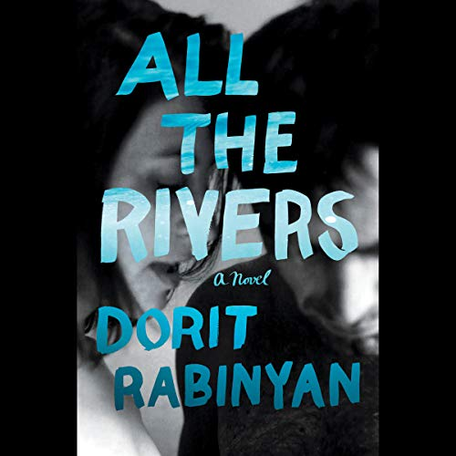 All the Rivers audiobook cover art