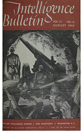 Intelligence Bulletin Vol. 3, No. 12 August 1945 (English Edition)