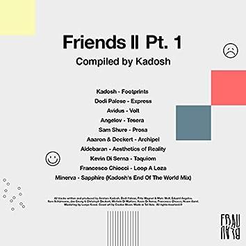 Friends II Pt. 1