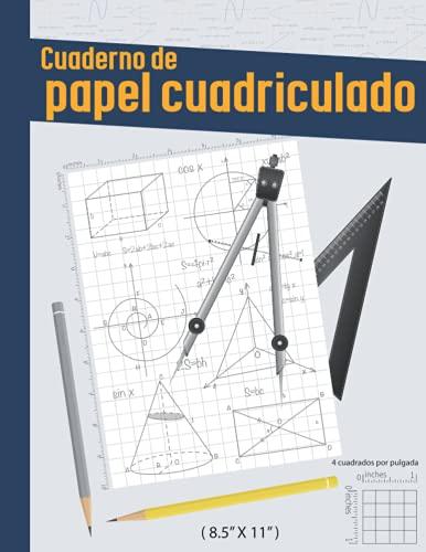 Cuaderno de papel cuadriculado: 4 cuadrados por pulgada, papel cuadriculado con regla de pulgadas, 120 páginas (60 hojas), (tamaño grande 8.5 'x 11')