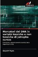 Marcatori del DNA in varietà tossiche e non tossiche di Jatropha curcas