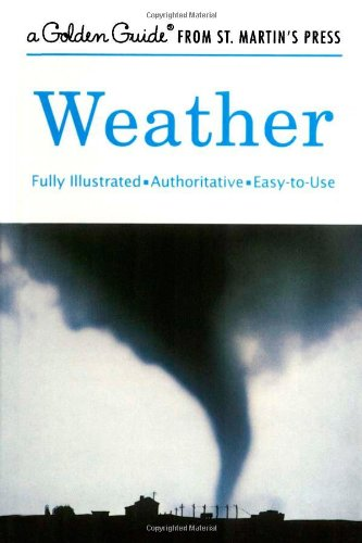 WEATHER UPDATED/E: A Fully Illustrated, Authoritative and Easy-To-Use Guide (Golden Guides)