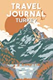 Travel Journal Turkey: Travel Diary and Planner | Journal, Notebook, Book, Journey | Writing Logbook | 120 Pages 6x9 | Gift For Backpacker