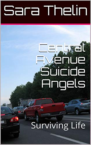 Central Avenue Suicide Angels: Surviving Life (English Edition)