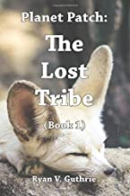 Planet Patch:  The Lost Tribe: Book 1