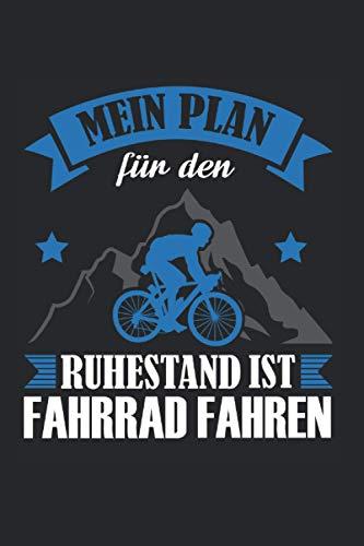 Mein Plan für den Ruhestand ist Fahrrad Fahren: Ruhestand & Bike Notizbuch 6\' x 9\' Fahrrad Rentner Geschenk