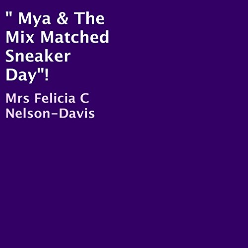 Mya & the Mix Matched Sneaker Day! audiobook cover art
