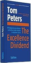 The Excellence Dividend: Mit Begeisterung arbeiten und sichere Jobs erhalten in digitalen Zeiten