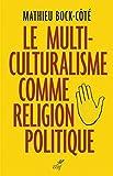 Le multiculturalisme comme religion politique - Cerf - 15/04/2016