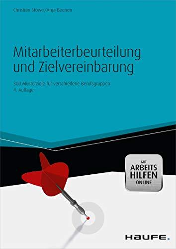Mitarbeiterbeurteilung und Zielvereinbarung - mit Arbeitshilfen online: 300 Musterziele für verschiedene Berufsgruppen (Haufe Fachbuch)