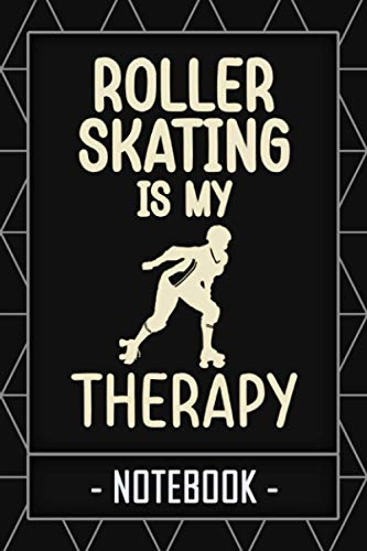 Roller Skating Is My Therapy Notebook: Funny Gift For Roller Skaters | Lined Writing Journal | 120 Pages 6