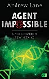 AGENT IMPOSSIBLE - Undercover in New Mexico (Die AGENT IMPOSSIBLE-Reihe 2)