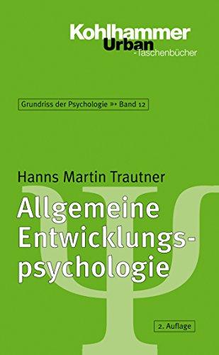 Allgemeine Entwicklungspsychologie: Modelle Und Therapien (Grundriss der Psychologie 561)