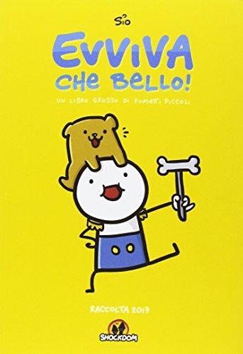 Evviva che bello! Un libro grosso di fumetti piccoli. Raccolta 2017