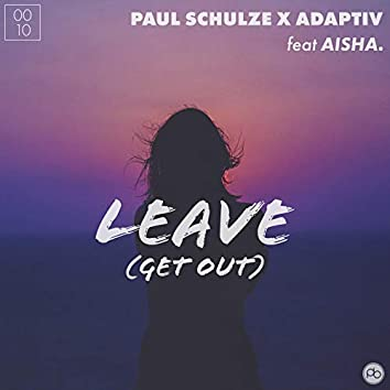 Leave (Get Out)