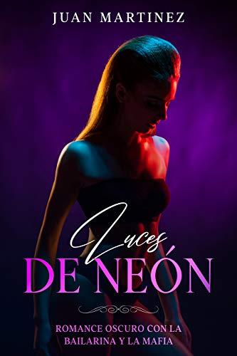 Luces de Neón: Romance Oscuro con la Bailarina y la Mafia