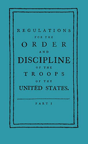 Regulations for the Order and Discipline of the Troops of the United States