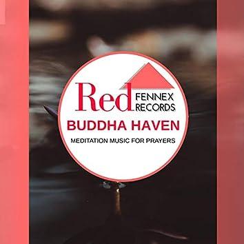 Buddha Haven - Meditation Music For Prayers