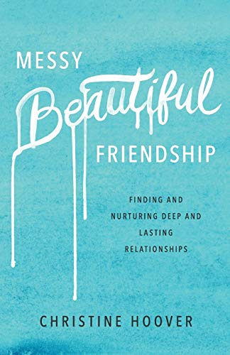 Compare Textbook Prices for Messy Beautiful Friendship  ISBN 9780801019371 by Hoover, Christine