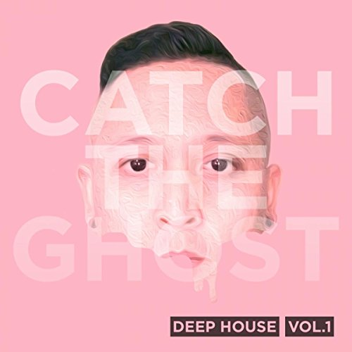 Catch The Ghost Vol. 1: Deep House (Mixed by Angelo Paulos)