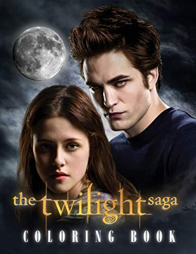The Twilight Saga Coloring Book: A Hilarious Coloring Book For Twilight Saga Movie Lovers With Fun, Easy And Relaxing Coloring Pages