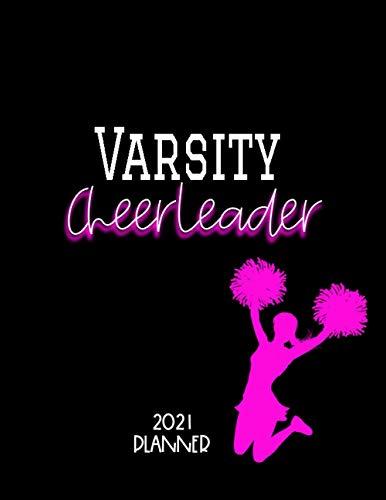 Varsity Cheerleader 2021 Planner: Yearly, Monthly, Weekly Cheerleading, School, Student Organizer, Pink