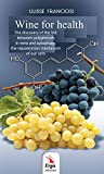 Wine for health. The discovery of the biological link between the wine polyphenols to autophagy and the renewal of our cells