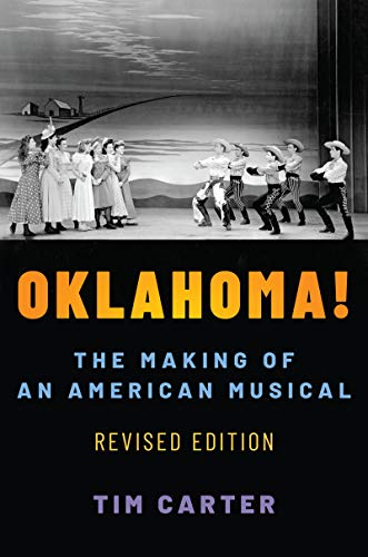 Oklahoma!: The Making of an American Musical, Revised and Expanded Edition (Broadway Legacies) (English Edition)