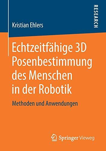 Echtzeitfähige 3D Posenbestimmung des Menschen in der Robotik: Methoden und Anwendungen