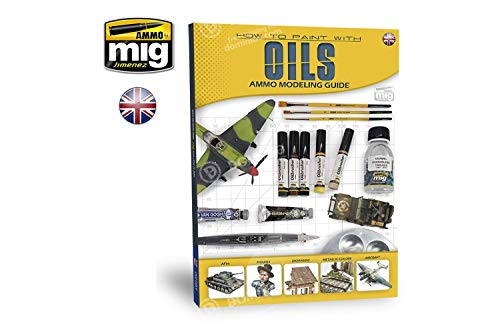 Ammo of Mig Publications Modelling Guide How to Paint with Oils - AMIG6043
