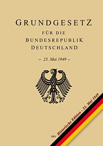 Grundgesetz für die Bundesrepublik Deutschland: Historische Edition vom 23. Mai 1949