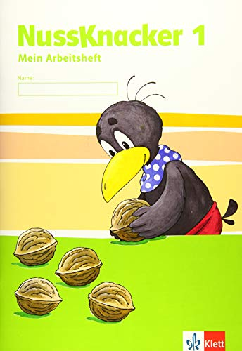 Nussknacker 1: Arbeitsheft Klasse 1 (Nussknacker. Ausgabe ab 2015)