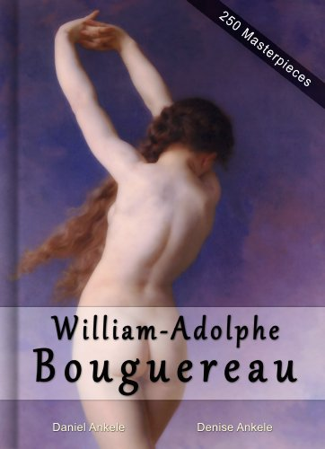 William-Adolphe Bouguereau: Masterpieces - 250 Academic Paintings - Gallery Series (English Edition) PDF Books