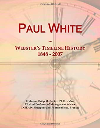 Paul White: Websters Timeline History, 1848-2007