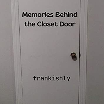 Memories Behind the Closet Door