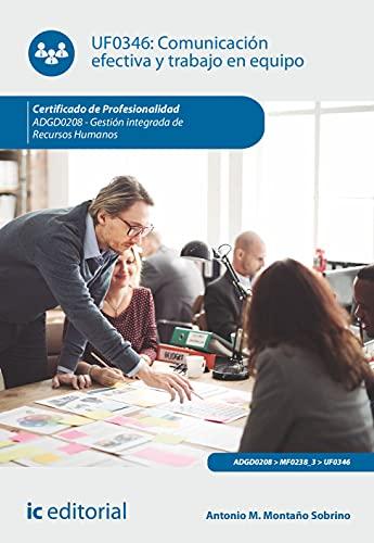 Comunicación efectiva y trabajo en equipo. ADGD0208 - Gestión integrada de recursos humanos