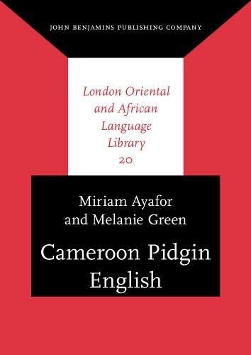 Compare Textbook Prices for Cameroon Pidgin English: A comprehensive grammar London Oriental and African Language Library Comprehensive Edition ISBN 9789027262400 by Ayafor, Miriam,Green, Melanie