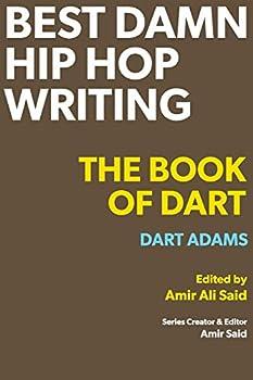 Best Damn Hip Hop Writing  The Book of Dart