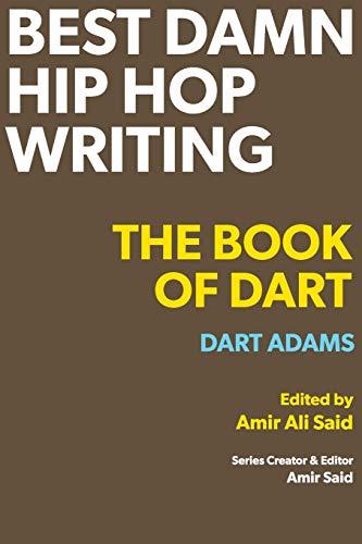 Best Damn Hip Hop Writing: The Book of Dart